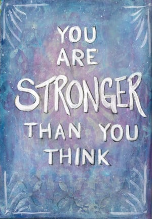 You Are Strong And You Matter