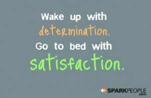 Motivational Quote - Wake up with determination. Go to bed with ...