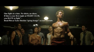 These are another rules of the Fight Club. 5th RULE: One fight at a ...
