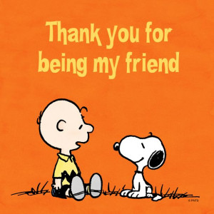 Thank you for being my friend. Charlie Brown and Snoopy