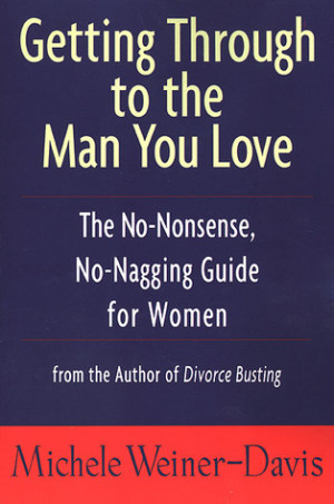 ... to the Man You Love: The No-Nonsense, No-Nagging Guide for Women