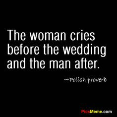 old man quotes funny | The woman cries before the wedding and the man ...