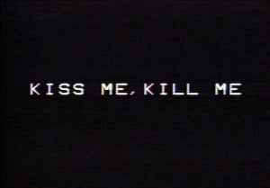 Kiss Me,Kill Me Quotes and Sayings