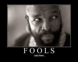 """Pity the Fool: A study of the """"fool"""" in Proverbs"""