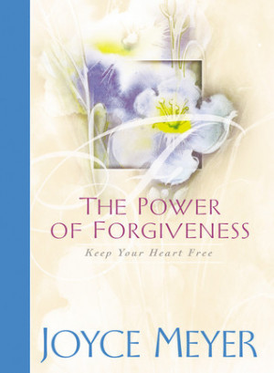 """Start by marking """"The Power of Forgiveness: Keep Your Heart Free ..."""
