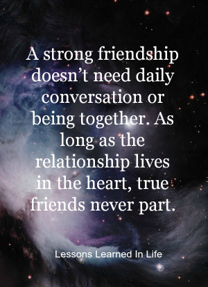 strong friendship doesn't need daily conversation or being ...