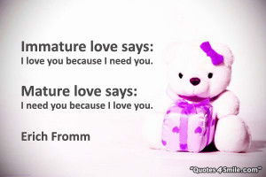 Cute Immature Love Quotes: Mature Love Vs Immature Love Quote By Erich ...
