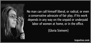 No man can call himself liberal, or radical, or even a conservative ...