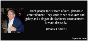 ... gaiety and a singer; old-fashioned entertainment - it won't die easily