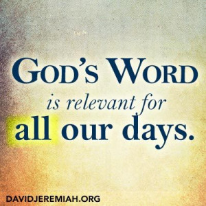God's Word is relevant for all our days. -- Re-pin if you agree! # ...