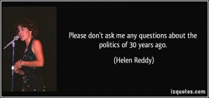 quote-please-don-t-ask-me-any-questions-about-the-politics-of-30-years ...