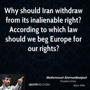 Why should Iran withdraw from its inalienable right? According to ...
