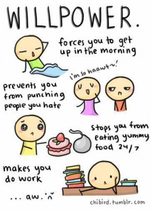 Will Power Forcey You To Get Up In The Morning - Funny Quotes