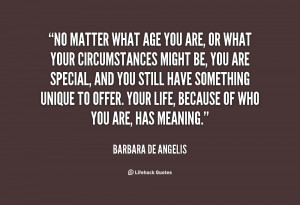 quote-Barbara-de-Angelis-no-matter-what-age-you-are-or-60507.png