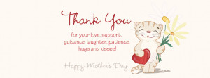 Mothers day – Thank you for your support, patience, kisses, love Fb ...
