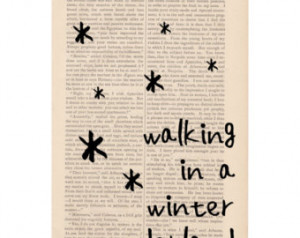... Walking in a Winter Wonderland - snowflake art print christmas quotes