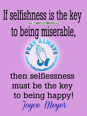 joyce-meyer-quotes-selflessness-the-key-to-being-happy.png