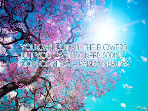 15 Cheerful Quotes About Spring To Help Get Your Happy On