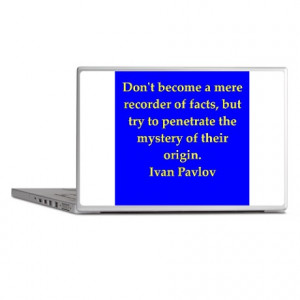 Behavior Gifts > Behavior Laptop Covers > Ivan Pavlov quotes Laptop ...