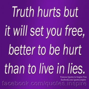 or Truth Hurts Quotes tells lie truth-telling prices on. Truth Quotes ...