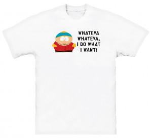 Eric Cartman South Park Quote T Shirt