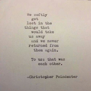 ... Quotes, Poindexter Poetry, Chris Poindexter Quotes, Love Quotes