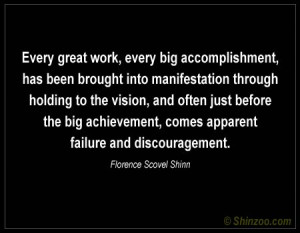 Florence Scovel Shinn...I think this is paraphrased but I still like ...