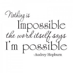 Audrey Hepburn Nothing is Impossible quote 22x12 wall saying vinyl ...