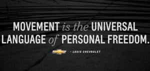 "... Language of Personal Freedom."" – Louis #Chevrolet #Quotes"