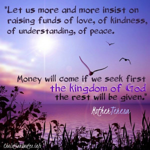 Let us more and more insist on raising funds of love, of kindness, of ...
