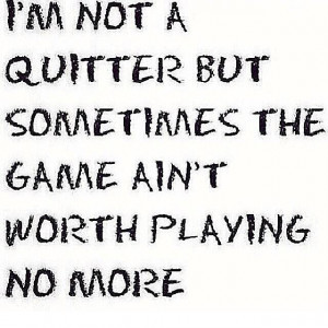Quotes Quitter ~ Not A Quitter, But A Fighter ...