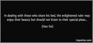 In dealing with those who share his bed, the enlightened ruler may ...