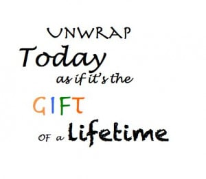 Its A New Day Quotes Quote unwrap today it's a gift