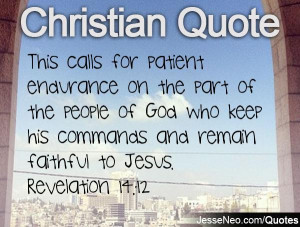 This calls for patient endurance on the part of the people of God who ...