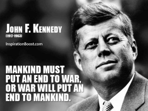 John F Kennedy End War Quotes