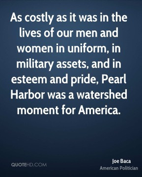 ... military assets, and in esteem and pride, Pearl Harbor was a watershed