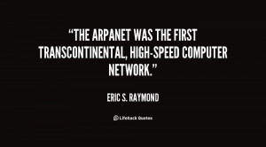 ... was the first transcontinental, high-speed computer network