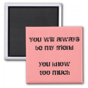 Funny quotes fridge magnets humor fun friend gifts zazzle_magnet