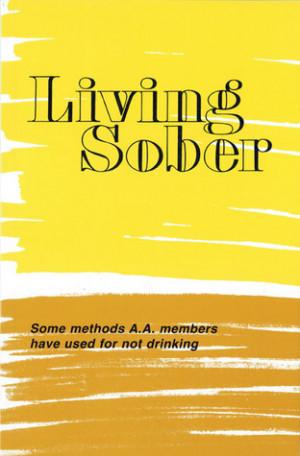 ... Sober Quotes http://www.goodreads.com/book/show/293617.Living_Sober
