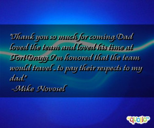 Thank you so much for coming. Dad loved the team and loved his time at ...