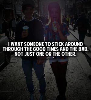 want someone to stick around