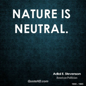 Adlai E. Stevenson Nature Quotes