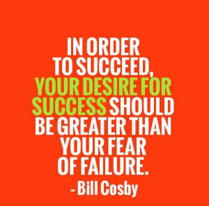 Famous Motivational Quote About Success by Bill Cosby Desire For