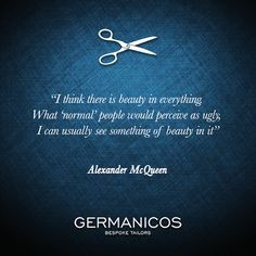 ... McQueen #style #quotes #tailor #fashion http://www.tailor.com.au