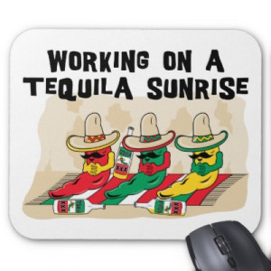 Funny Mexican Tequila Sunrise Mouse Pads by Funny_Mexican_TShirt