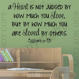 Wizard Of Oz A Heart Is Not Judged Love Others Wall Decal Vinyl ...