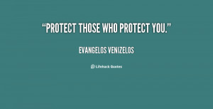quote-Evangelos-Venizelos-protect-those-who-protect-you-140369_1.png