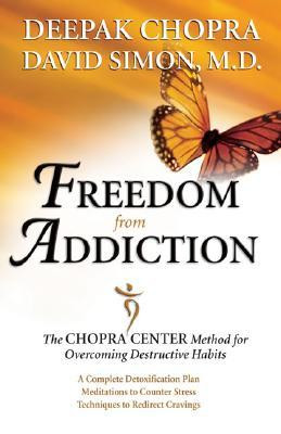 "Start by marking ""Freedom from Addiction: The Chopra Center Method ..."