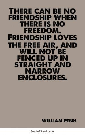 ... william penn more friendship quotes success quotes inspirational