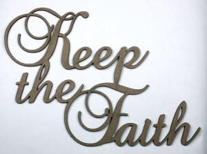 Keep The Faith...